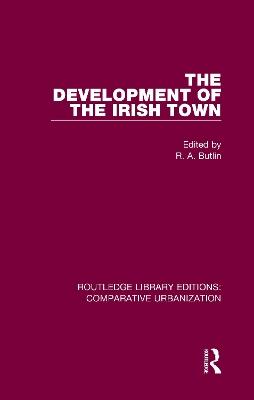 The Development of the Irish Town book