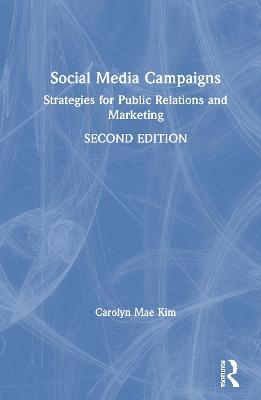 Social Media Campaigns: Strategies for Public Relations and Marketing book