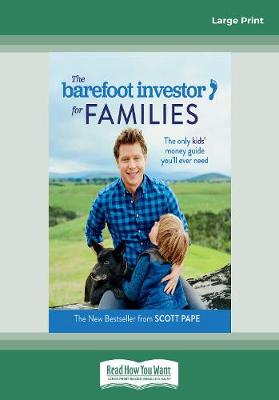 The Barefoot Investor for Families: The only kids' money guide you'll ever need by Scott Pape