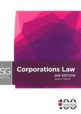 LexisNexis Study Guide: Corporations Law by J Harris