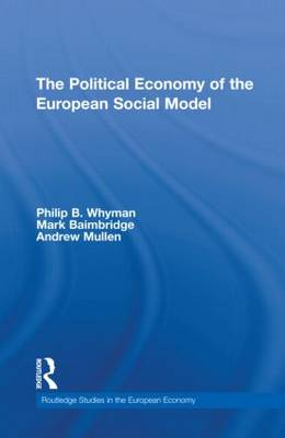 The Political Economy of the European Social Model by Philip B. Whyman