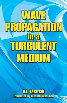 Wave Propagation in a Turbulent Medium by V. I. Tatarski