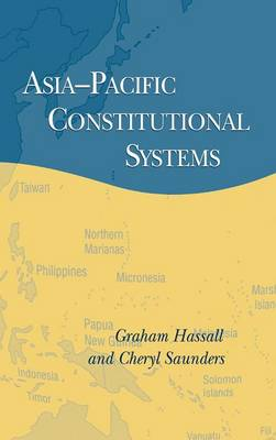 Asia-Pacific Constitutional Systems by Graham Hassall