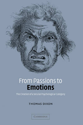 From Passions to Emotions by Thomas Dixon