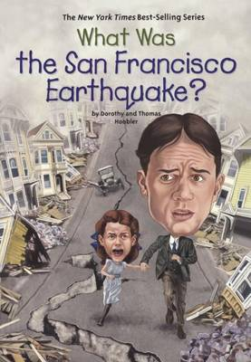 What Was the San Francisco Earthquake? by Dorothy Hoobler
