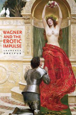Wagner and the Erotic Impulse book