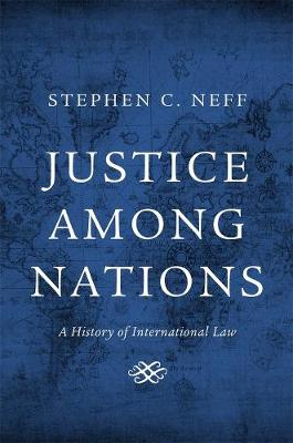 Justice Among Nations by Stephen C. Neff
