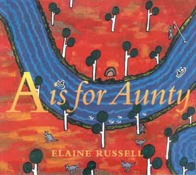 A A is for Aunty by Elaine Russell