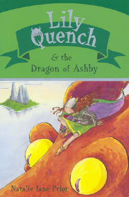 Lily Quench & the Dragon of Ashby by Natalie Jane Prior