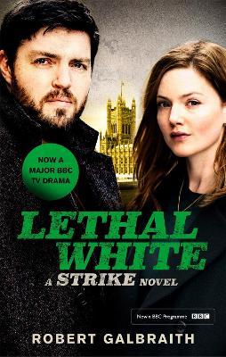 Lethal White: Cormoran Strike Book 4 by Robert Galbraith