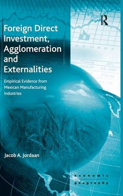 Foreign Direct Investment, Agglomeration and Externalities book