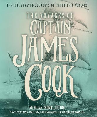 The Voyages of Captain James Cook by Dr. Nicholas Thomas