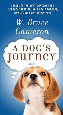 A Dog's Journey by W. Bruce Cameron