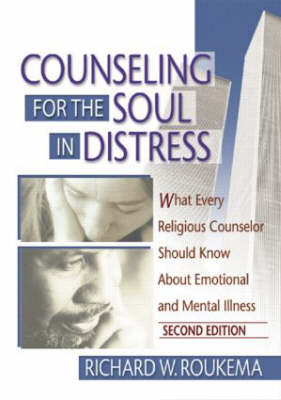 Counseling for the Soul in Distress by Richard W. Roukema