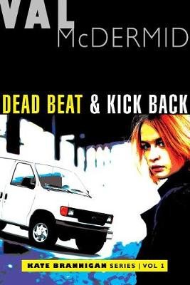 Dead Beat and Kick Back by Val McDermid