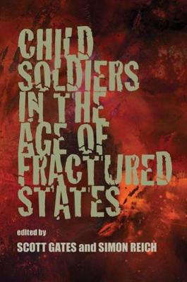 Child Soldiers in the Age of Fractured States by Professor Scott Gates