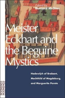 Meister Eckhart and Beguine Mystics by Bernard McGinn