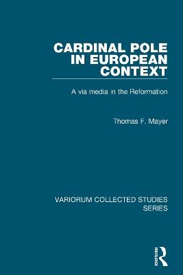 Cardinal Pole in European Context by Thomas F. Mayer