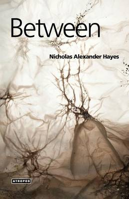 Between by Nicholas Alexander Hayes
