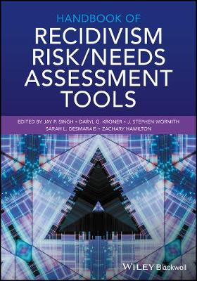 Handbook of Recidivism Risk / Needs Assessment Tools by Jay P. Singh