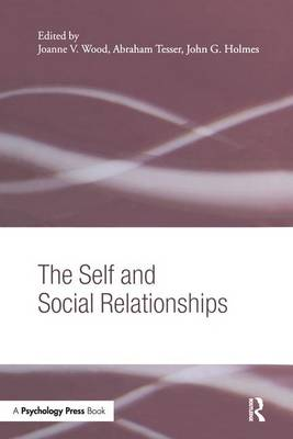 The Self and Social Relationships by Joanne V. Wood