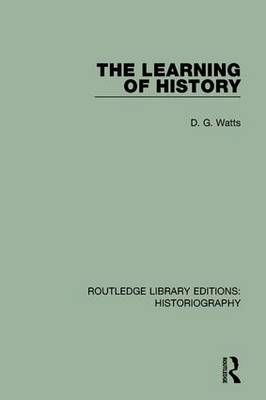 The Learning of History by D. G. Watts