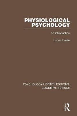 Physiological Psychology by Simon Green