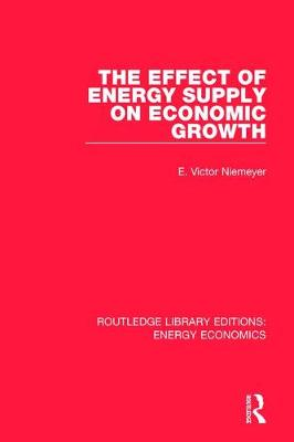 The Effect of Energy Supply on Economic Growth by E. Victor Niemeyer