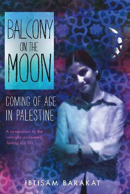 Balcony on the Moon by Ibtisam Barakat