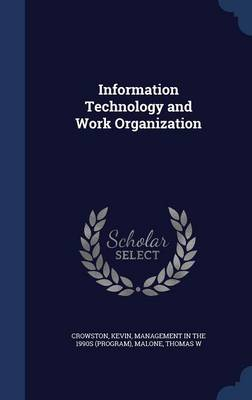 Information Technology and Work Organization by Kevin Crowston