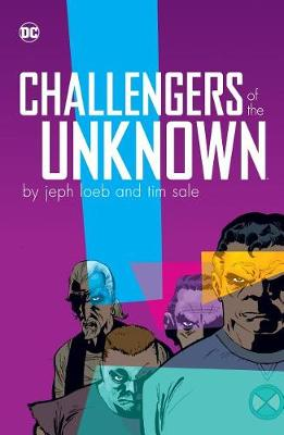 Challengers of the Unknown by Jeph Loeb and Tim Sale by Jeph Loeb