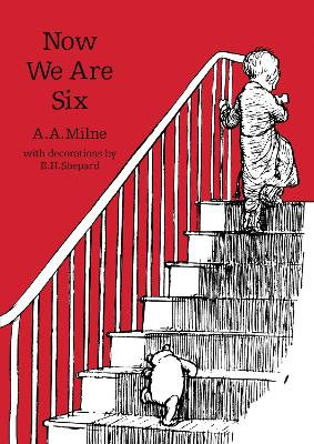Now We Are Six by A A Milne