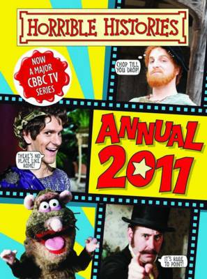 Horrible Histories Annual: 2011 by Terry Deary