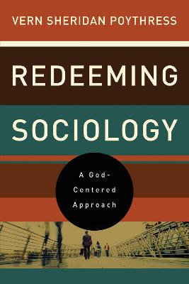 Redeeming Sociology by Vern S. Poythress
