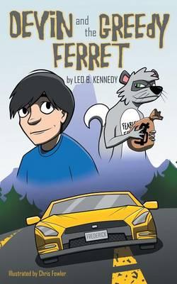 Devin and the Greedy Ferret by Leo B. Kennedy