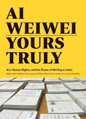 Ai Weiwei: Yours Truly book