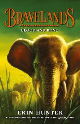 Bravelands: #3 Blood and Bone by Erin Hunter