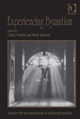 Experiencing Byzantium by Mark Jackson