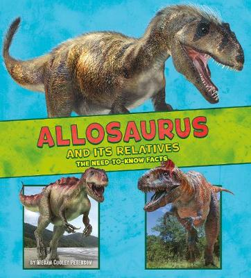 Allosaurus and Its Relatives by Megan Cooley Peterson