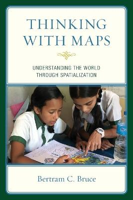 Thinking with Maps: Understanding the World through Spatialization book