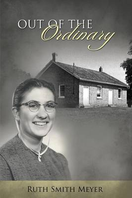 Out of the Ordinary by Ruth Smith Meyer