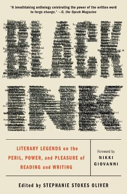 Black Ink: Literary Legends on the Peril, Power, and Pleasure of Reading and Writing by Stephanie Stokes Oliver