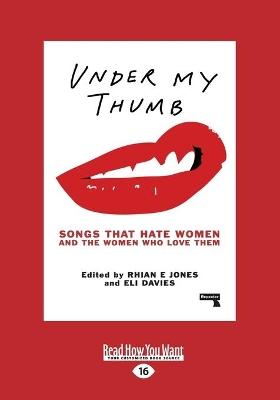 Under My Thumb by Rhian E. Jones and Eli Davies