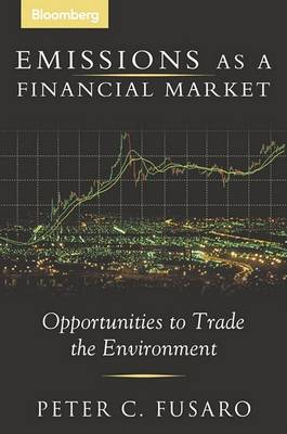 Emissions as a Financial Market by Peter C. Fusaro