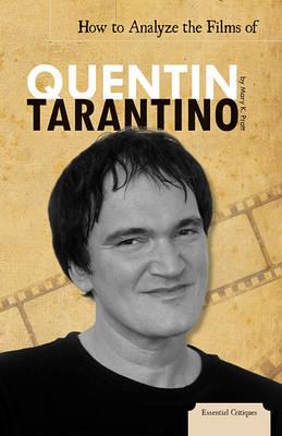 How to Analyze the Films of Quentin Tarantino by Mary K Pratt