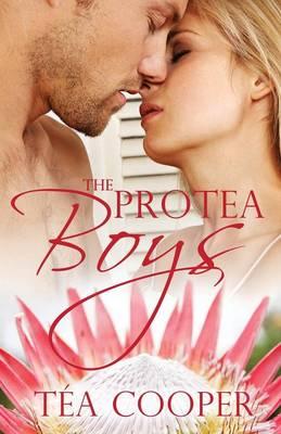 The Protea Boys by Tea Cooper
