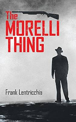Morelli Thing by Frank Lentricchia
