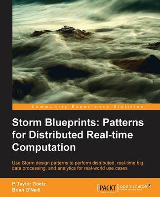Storm Blueprints: Patterns for Distributed Realtime Computation by P. Taylor Goetz