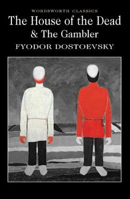 House of the Dead / The Gambler by Fyodor Dostoevsky