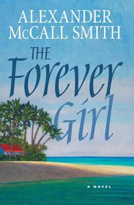 Forever Girl by Alexander McCall Smith